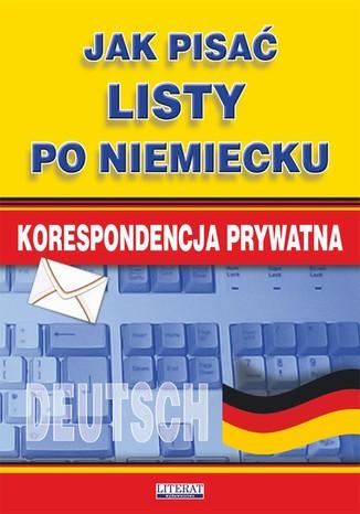 Okładka książki/ebooka Jak pisać listy po niemiecku. Korespondencja prywatna
