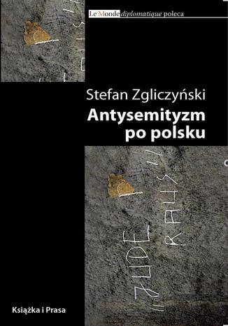 Okładka książki/ebooka Antysemityzm po polsku