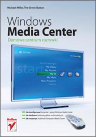 Okładka książki/ebooka Windows Media Center. Domowe centrum rozrywki
