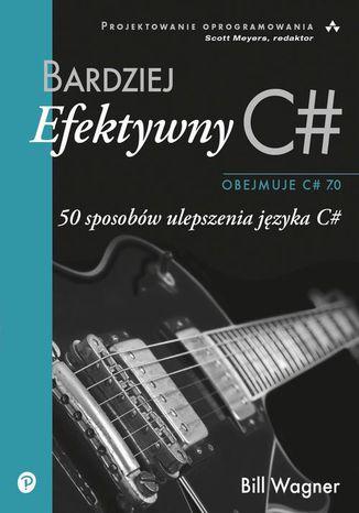 Okładka książki/ebooka Bardziej efektywny C#
