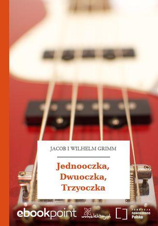 Okładka książki/ebooka Jednooczka, Dwuoczka, Trzyoczka