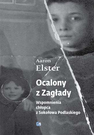 Okładka książki/ebooka Ocalony z Zagłady. Wspomnienia chłopca z Sokołowa Podlaskiego