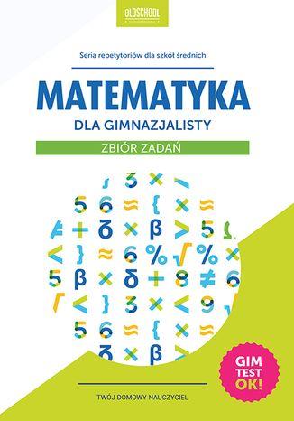 Okładka książki/ebooka Matematyka dla gimnazjalisty. Zbiór zadań