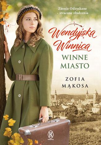 Okładka książki/ebooka Wendyjska Winnica (Tom 2). Winne miasto