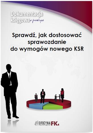 Okładka książki/ebooka Sprawdź, jak dostosować sprawozdanie do wymogów nowego KSR