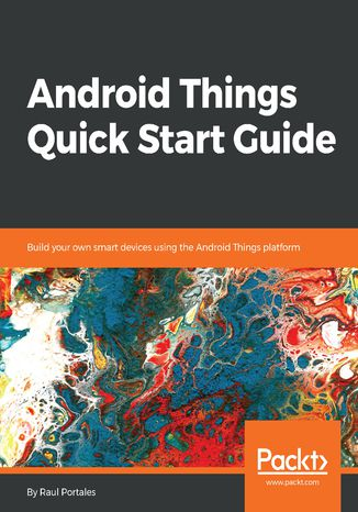 Okładka książki/ebooka Android Things Quick Start Guide