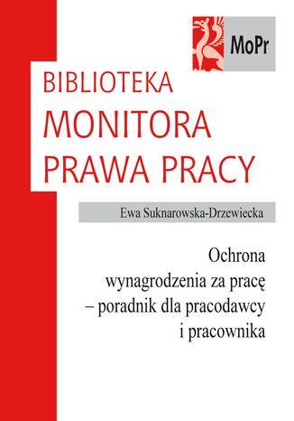Okładka książki/ebooka Ochrona wynagrodzenia za pracę - poradnik dla pracodawcy i pracownika