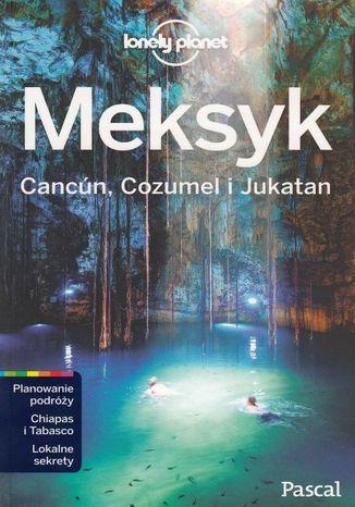 Okładka książki/ebooka Meksyk Cancun Cozumel i Jukatan Lonely Planet