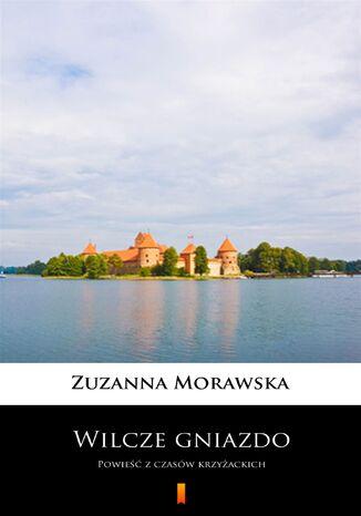 Okładka książki/ebooka Wilcze gniazdo. Powieść z czasów krzyżackich
