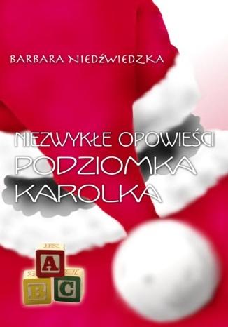 Okładka książki/ebooka Niezwykłe opowieści Podziomka Karolka