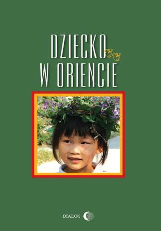 Okładka książki/ebooka Dziecko w Oriencie