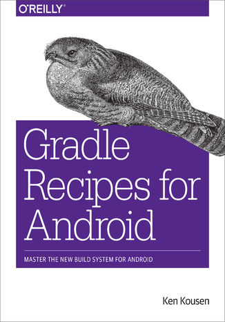 Okładka książki/ebooka Gradle Recipes for Android. Master the New Build System for Android