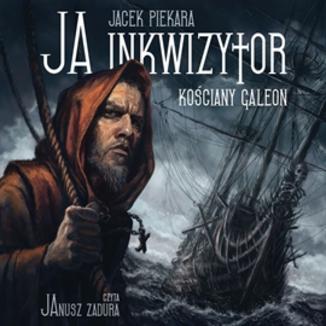 Okładka książki Ja, inkwizytor. Kościany galeon
