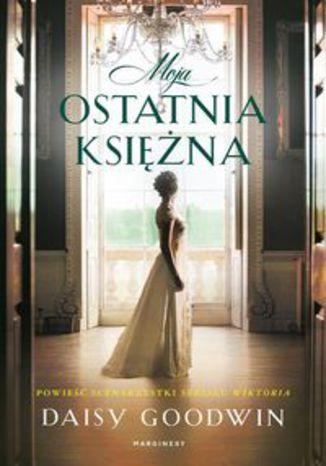 Okładka książki/ebooka Moja ostatnia księżna