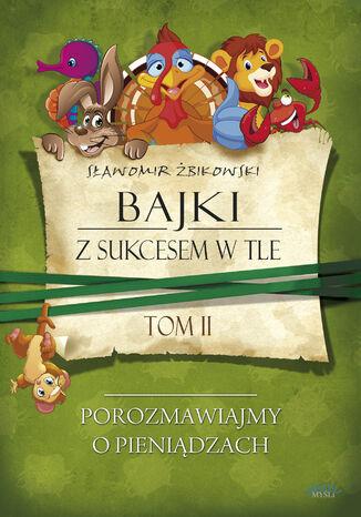 Okładka książki/ebooka Tom 2. Bajki z sukcesem w tle
