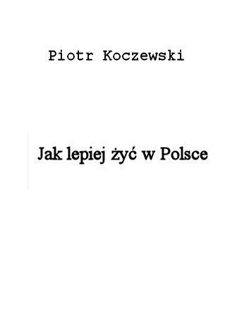 Okładka książki/ebooka Jak lepiej żyć w Polsce