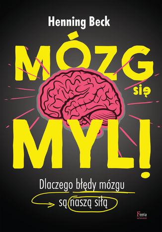 Okładka książki Mózg się myli