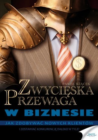 Okładka książki/ebooka Zwycięska przewaga w biznesie