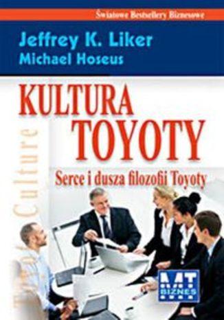 Okładka książki/ebooka Kultura Toyoty. Serce i dusza filozofii Toyoty
