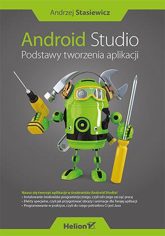 Okładka książki/ebooka Android Studio. Podstawy tworzenia aplikacji