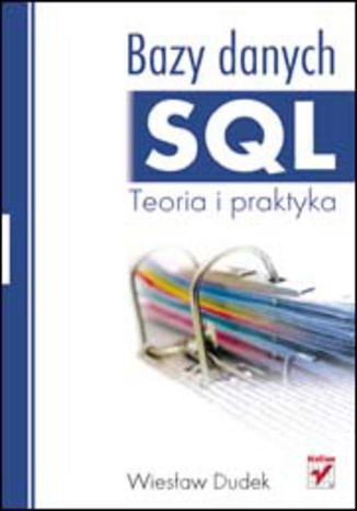 Okładka książki/ebooka Bazy danych SQL. Teoria i praktyka