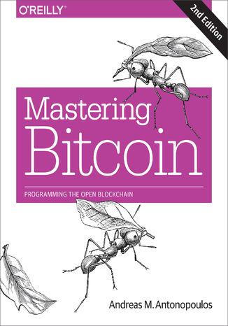 Okładka książki/ebooka Mastering Bitcoin. Programming the Open Blockchain. 2nd Edition