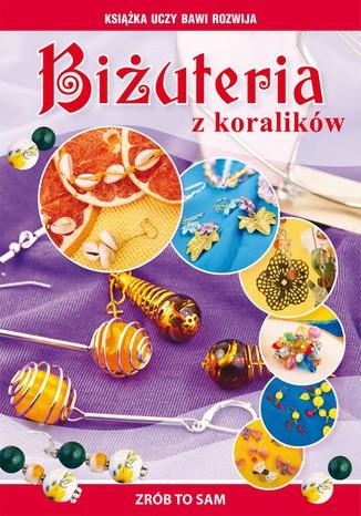 Okładka książki/ebooka Biżuteria z koralików. Zrób to sam