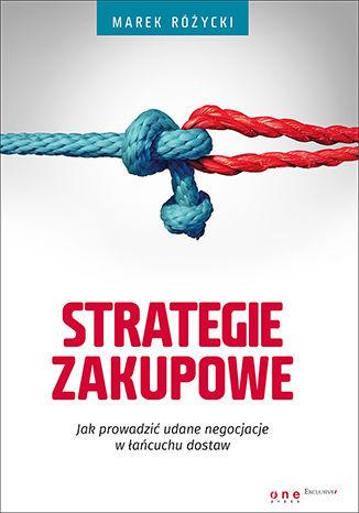 Okładka książki/ebooka Strategie zakupowe. Jak prowadzić udane negocjacje w łańcuchu dostaw