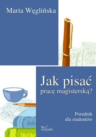 Okładka książki/ebooka Jak pisać pracę magisterską