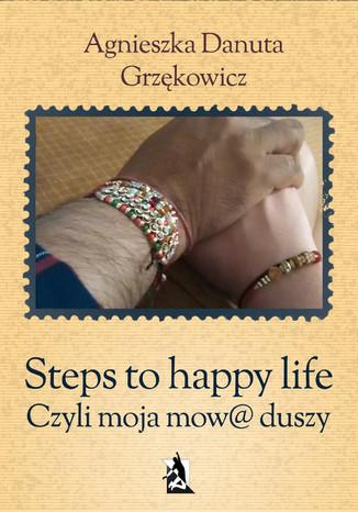 Okładka książki/ebooka Steps to happy life. Czyli moja mow@ duszy