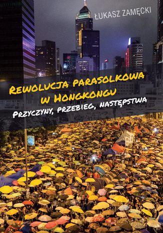 Okładka książki/ebooka Rewolucja parasolkowa w Hongkongu