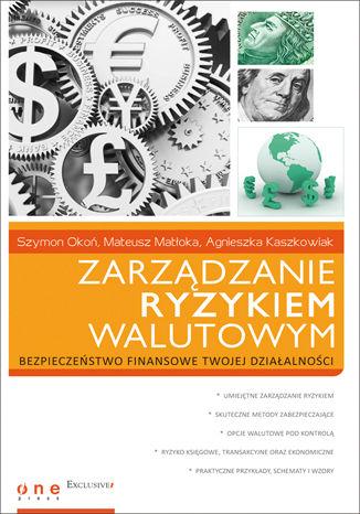 Okładka książki Zarządzanie ryzykiem walutowym