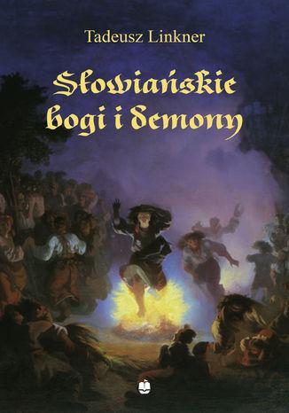 Okładka książki/ebooka Słowiańskie bogi i demony. Z rękopisu Bronisława Trentowskiego