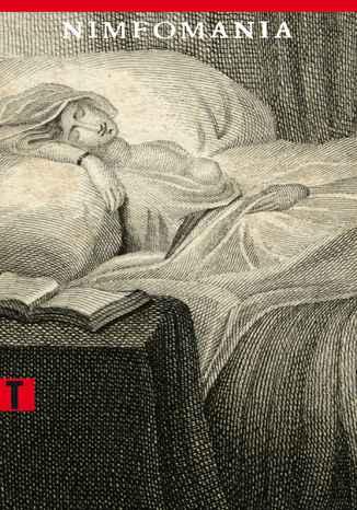 Okładka książki/ebooka Nimfomania, czyli Traktat o szale macicznym