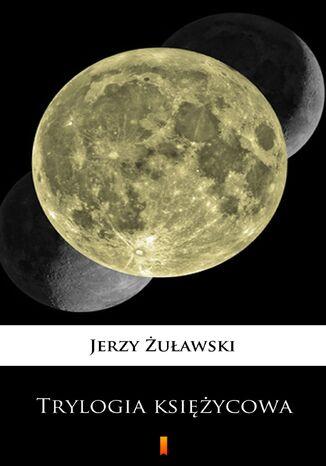 Okładka książki/ebooka Trylogia księżycowa