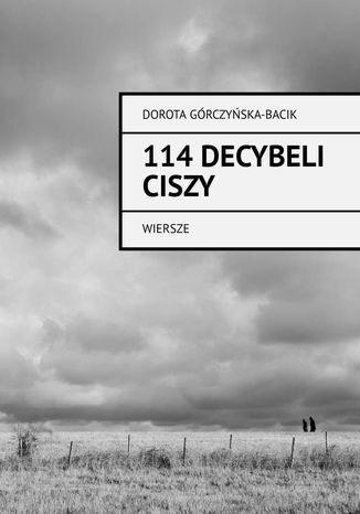 Okładka książki/ebooka 114 Decybeli Ciszy