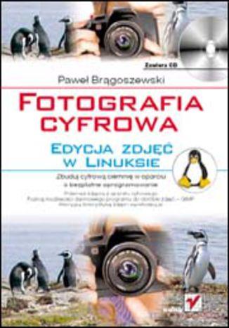 Okładka książki/ebooka Fotografia cyfrowa. Edycja zdjęć w Linuksie