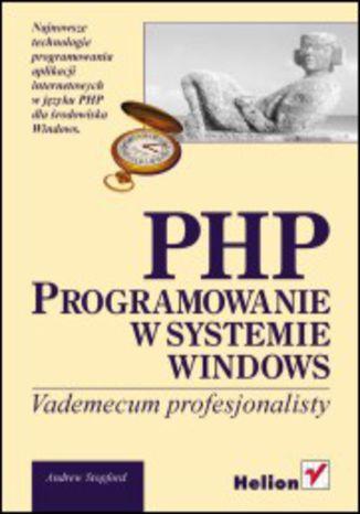 Okładka książki PHP. Programowanie w systemie Windows. Vademecum profesjonalisty