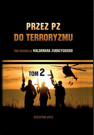 Okładka książki/ebooka Przez PZ do terroryzmu. Tom II