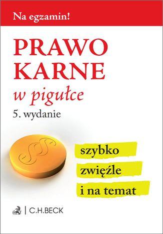 Okładka książki/ebooka Prawo karne w pigułce. Wydanie 5