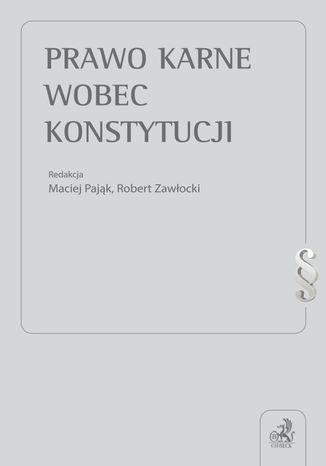 Okładka książki/ebooka Prawo karne wobec Konstytucji