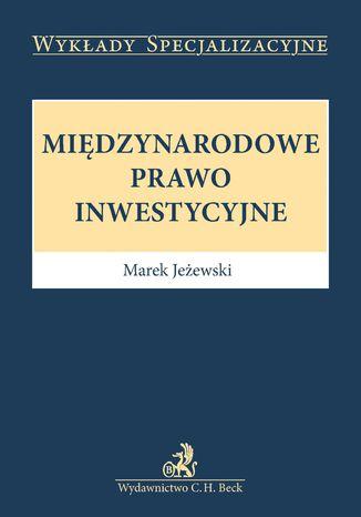 Okładka książki/ebooka Międzynarodowe prawo inwestycyjne