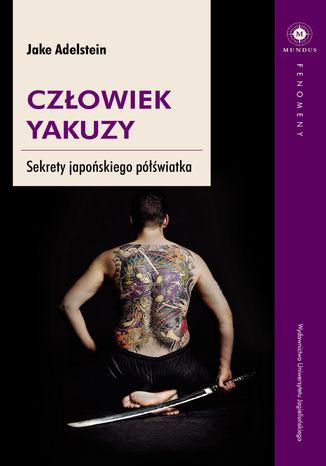 Okładka książki/ebooka Człowiek yakuzy. Sekrety japońskiego półświatka
