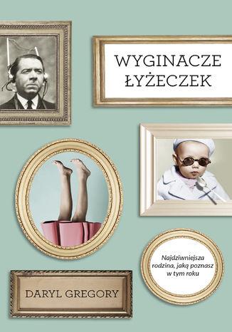 Okładka książki/ebooka Wyginacze łyżeczek