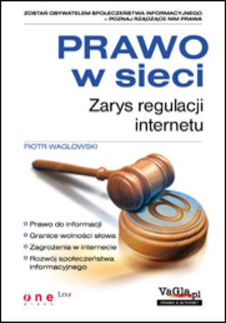 Okładka książki Prawo w sieci. Zarys regulacji internetu
