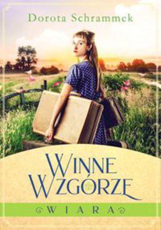 Okładka książki Winne Wzgórze Tom 1 Wiara