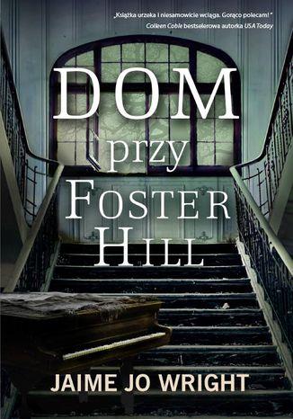 Okładka książki/ebooka Dom przy Foster Hill