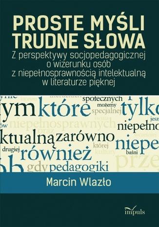 Okładka książki/ebooka Proste myśli, trudne słowa