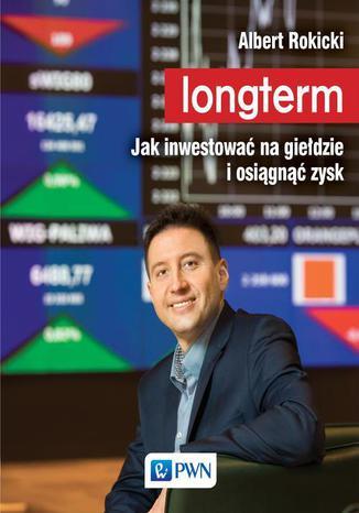 Okładka książki/ebooka Longterm. Jak inwestować na giełdzie i osiągnąć zysk