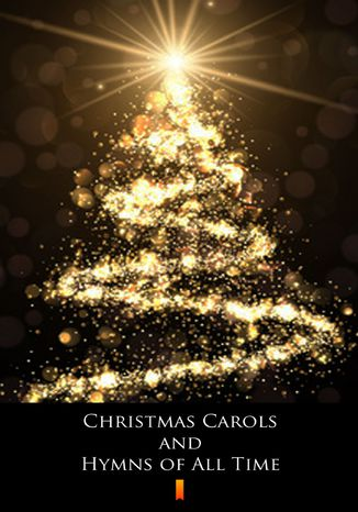 Okładka książki/ebooka Christmas Carols and Hymns of All Time. Songbook with Lyrics and Chords
